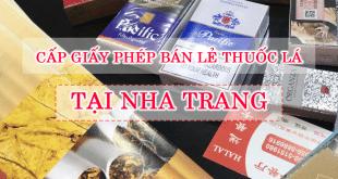 Dịch vụ cấp giấy phép bán lẻ thuốc lá tại Nha Trang