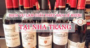 Dịch vụ làm giấy phép bán lẻ rượu tại Nha Trang, Khánh Hòa