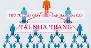 Thủ tục cấp giấy phép bán hàng đa cấp tại Nha Trang Khánh Hòa