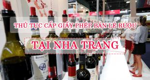 Thủ tục cấp giấy phép bán lẻ rượu tại Nha Trang